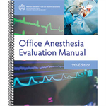 Office Anesthesia Evaluation Manual, 9th Edition