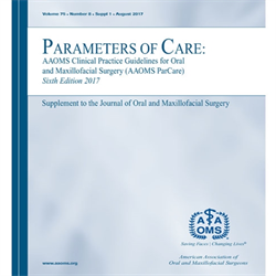 Parameters of Care: AAOMS Clinical Practice Guidelines for Oral and Maxillofacial Surgery, Sixth Edition