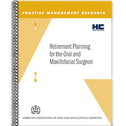 Retirement Planning for the Oral and Maxillofacial Surgeon