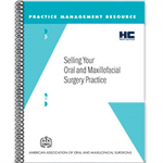 Selling Your Oral and Maxillofacial Surgery Practice